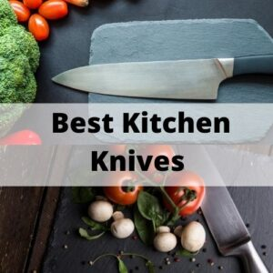 Best Kitchen Knives